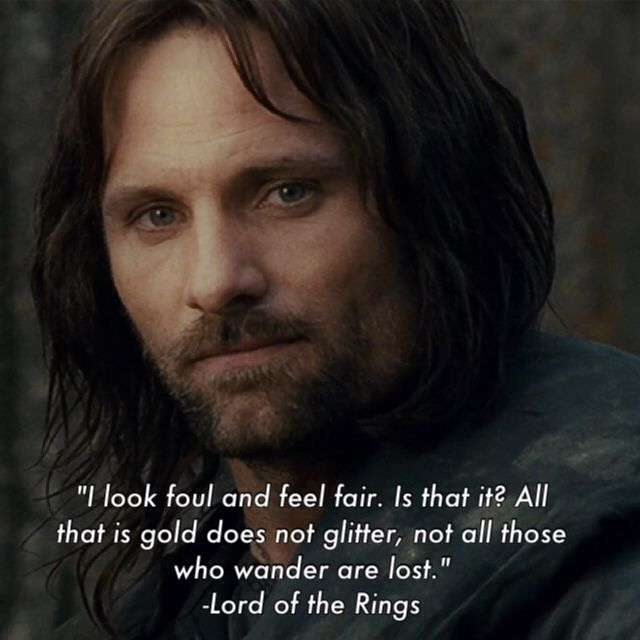 Aragorn All Who Wander Are Not Lost Lord Lord Of The