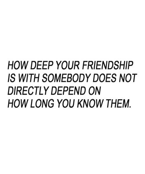How Long You Know   True Friendship Quote