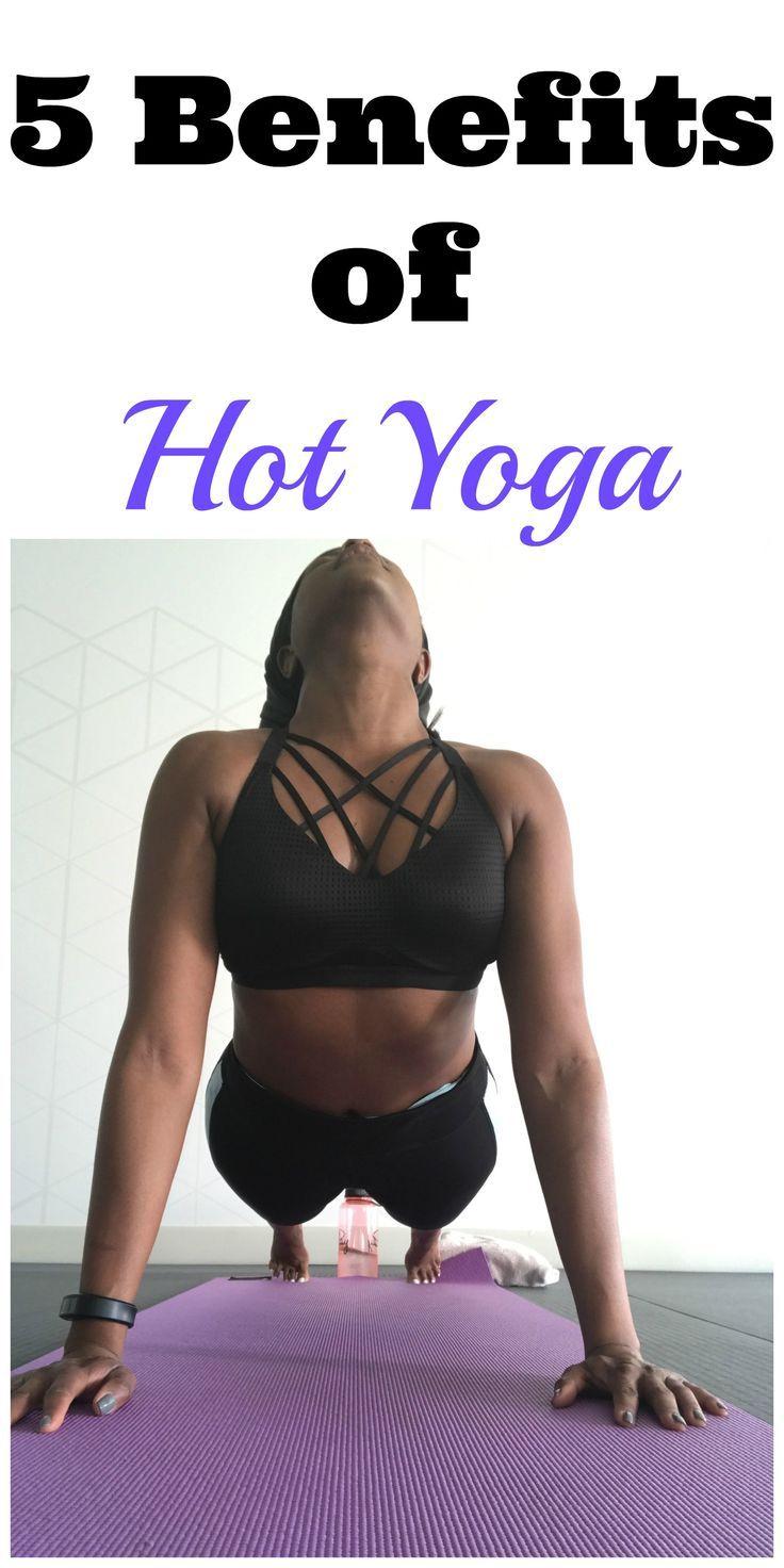 Benefits of Hot Yoga  Fitspiration  Pinterest  Benefit Yoga