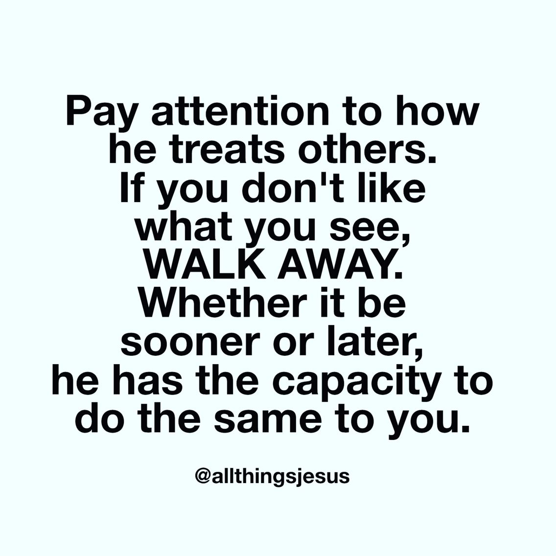 If they do it to others, they can do it to you too! Pay attention