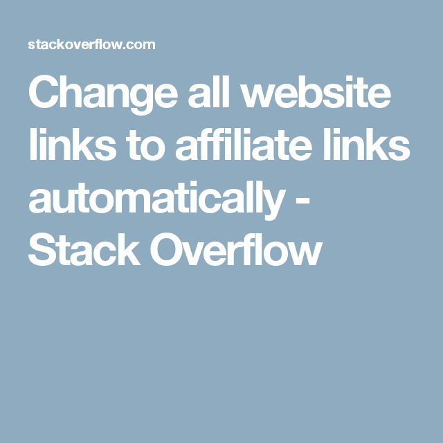 Change all website links to affiliate links automatically