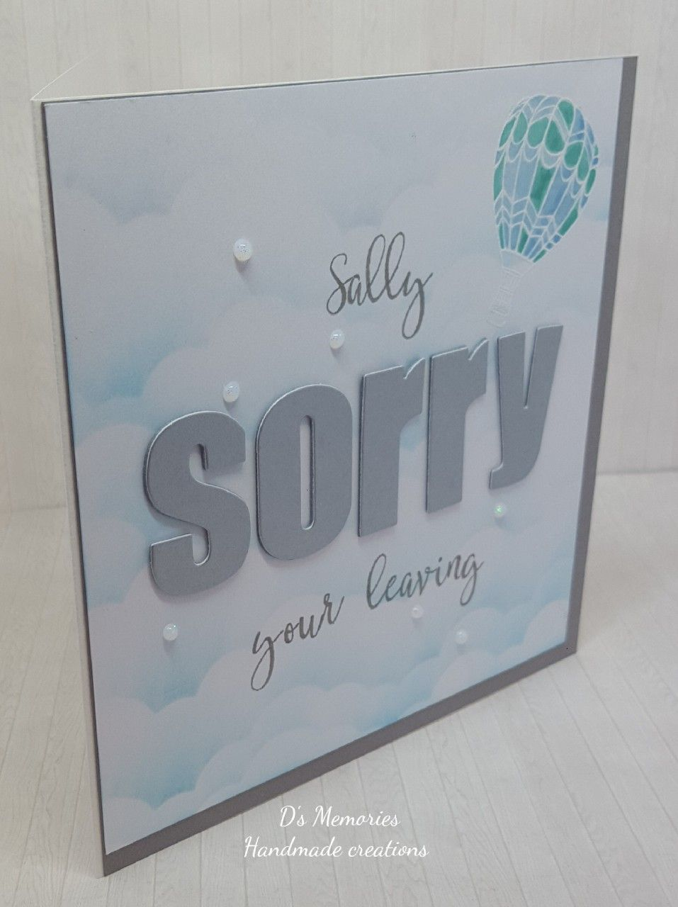 Sorry your leaving card available in folksy store ds memories
