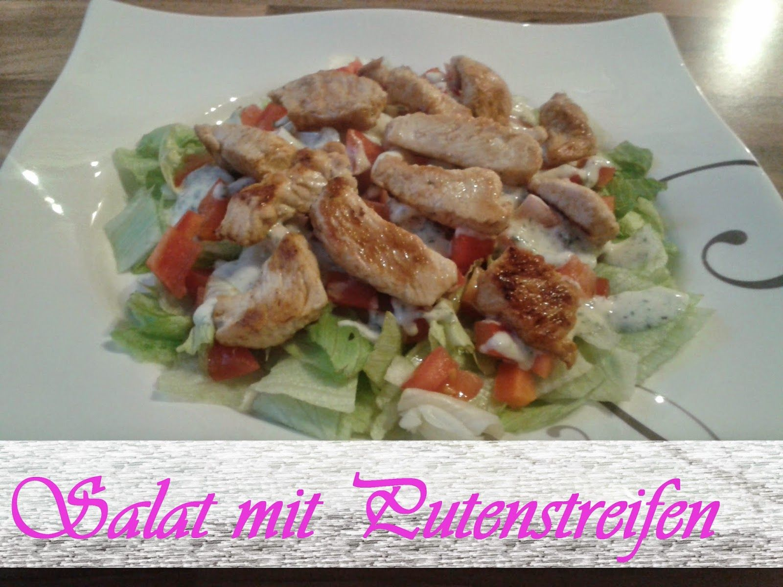 Jeannette's Low Carb Rezepte: Salat mit Putenstreifen