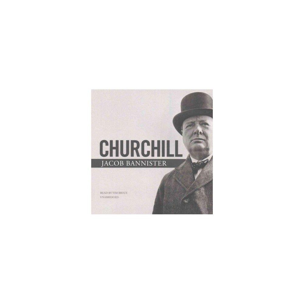 Churchill (Unabridged) (CD/Spoken Word) (Jacob Bannister)