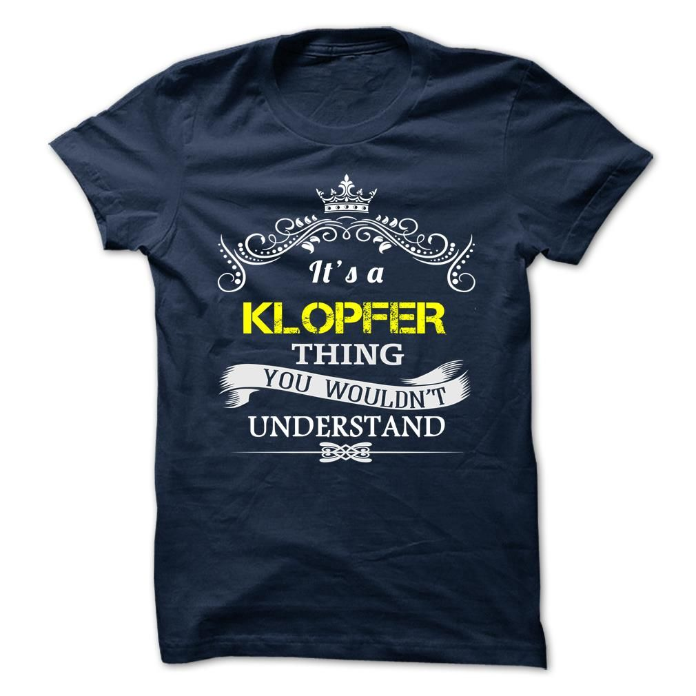 (Tshirt Discount Today) KLOPFER  Shirts 2016  KLOPFER  Tshirt Guys Lady Hodie  SHARE and Get Discount Today Order now before we SELL OUT Today  http://ift.tt/eA8V8J