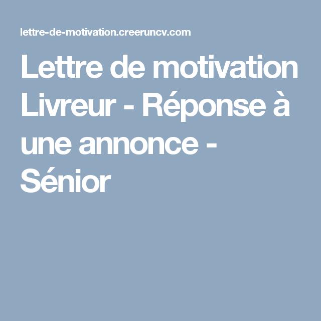 Lettre De Motivation Livreur Réponse à Une Annonce
