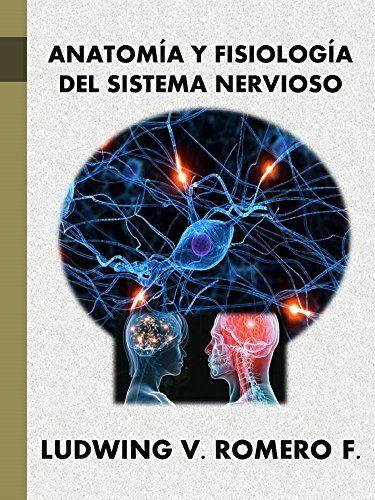 ANATOMIA Y FISIOLOGIA DEL SISTEMA NERVIOSO (Principios Elementales ...
