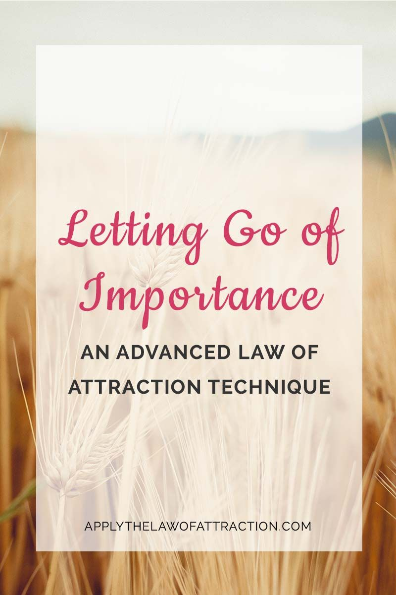 Letting go of importance an advanced loa technique law