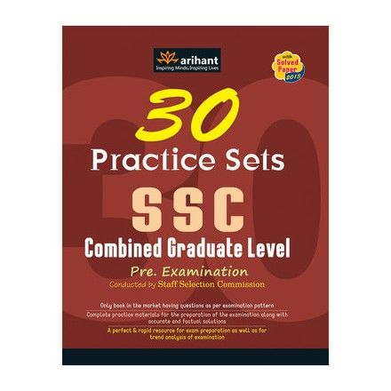 SSC - COMBINED GRADUATE LEVEL PRE. EXAMINATION : 30 PRACTICE SETS 4TH EDITION  Author: Arihant Experts  Publisher Arihant Publications