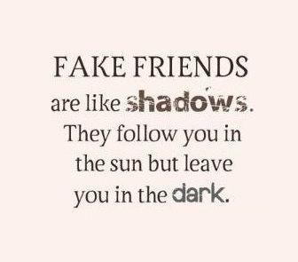Fake Friends Weisheiten Zitate Falsche Freunde