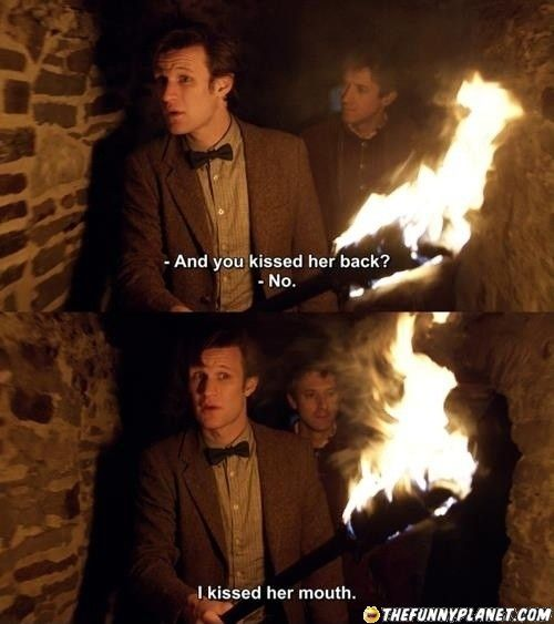 And You Kissed Her Back No I Kissed Her Mouth 11th Doctor