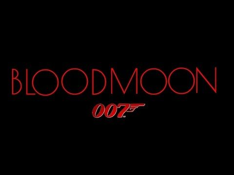 James Bond 007: BloodMoon (Full Movie)