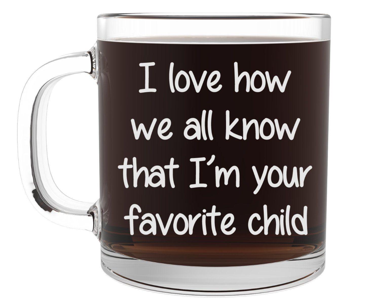 """I'm Your Favorite Child"" Funny Coffee Mug"