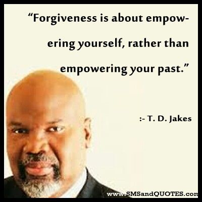 Bishop T D Jakes Quote On Forgiveness Bishop TD Jakes Delectable Td Jakes Pain Full Quotes