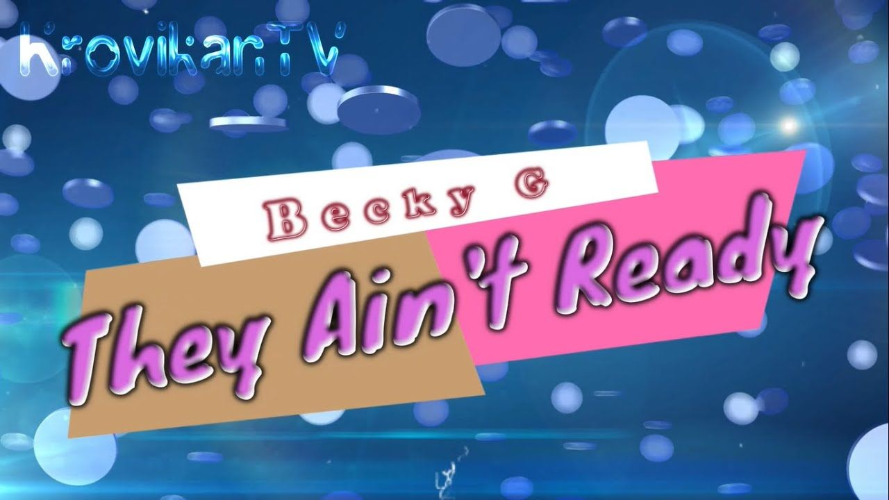 Becky G - They Aint Ready Promotional Material April