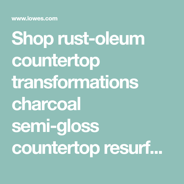 Shop Rust Oleum Countertop Transformations Charcoal Semi Gloss