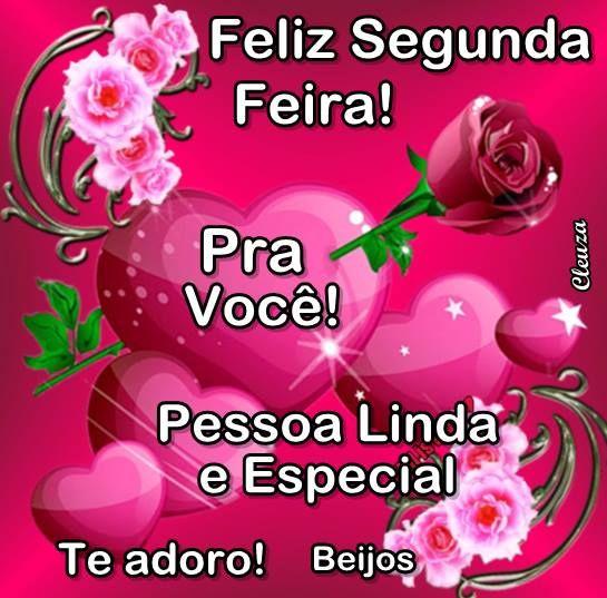 Uma Flor Para Cada Mulher Do Mundo Feliz Segunda Feira Frases