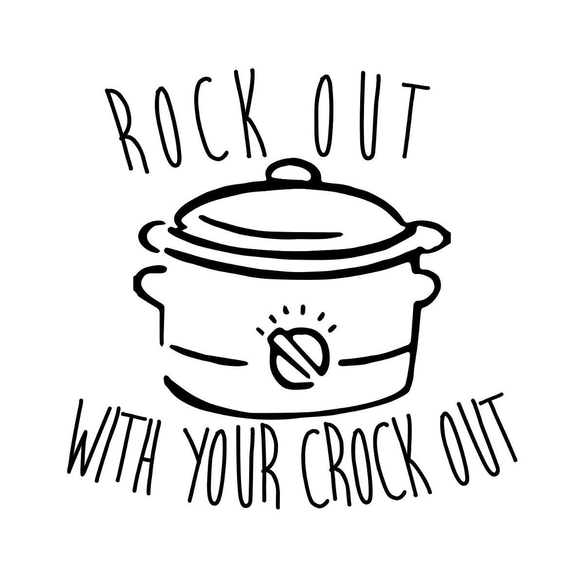 Rock Out With Your Crock Out SVG Cut File cricut t