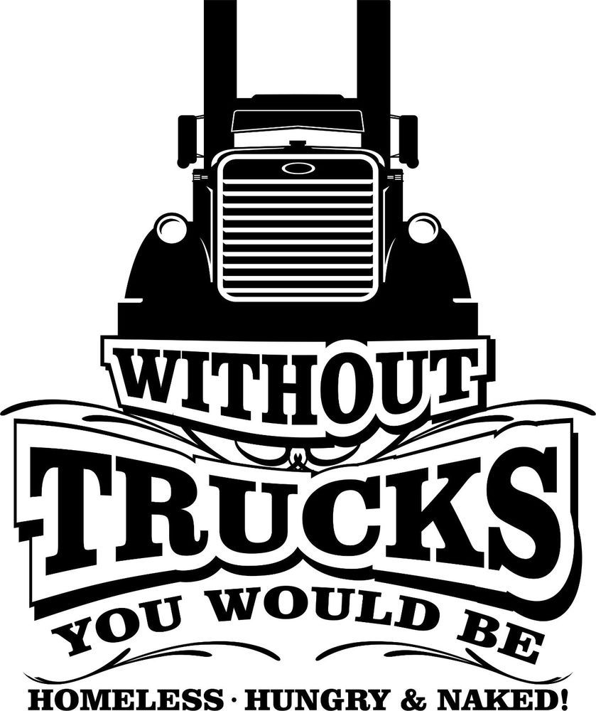 without trucks trucking tshirt 4 otr of pete peterbilt