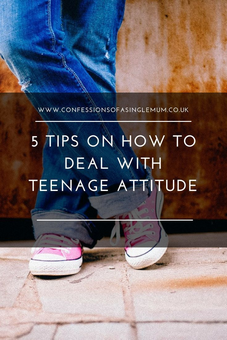 5 TIPS ON HOW TO DEAL WITH TEENAGE ATTITUDE  5 TIPS ON HOW TO DEAL WITH TEENAGE ATTITUDE You are in the right place about C