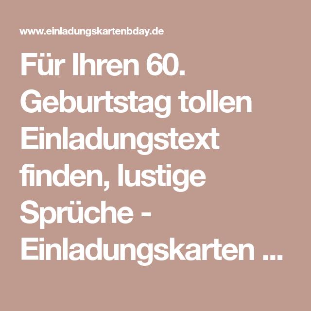 Fur Ihren 60 Geburtstag Tollen Einladungstext Finden Lustige