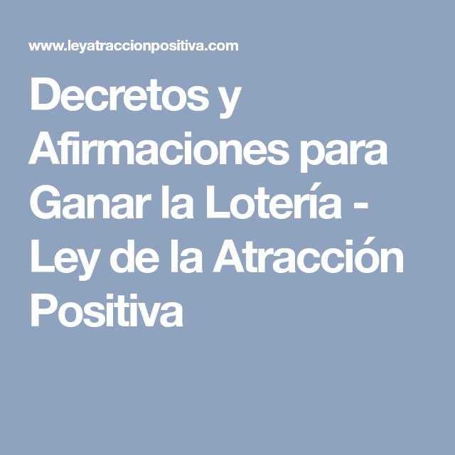 Decretos y Afirmaciones para Ganar la Lotería - Ley de la Atracción Positiva