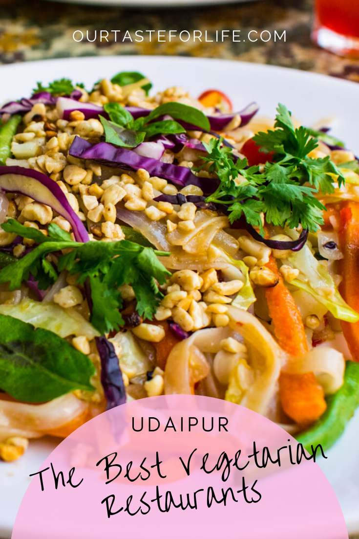 2020 Guide To The Best Vegetarian Restaurants In Udaipur Our Taste For Life Best Vegetarian Restaurants Vegetarian Vegetarian Restaurant