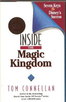 Inside the magic kingdom seven keys to disneys success tom inside the magic kingdom seven keys to disneys success tom connellan 9781885167231 publicscrutiny Image collections