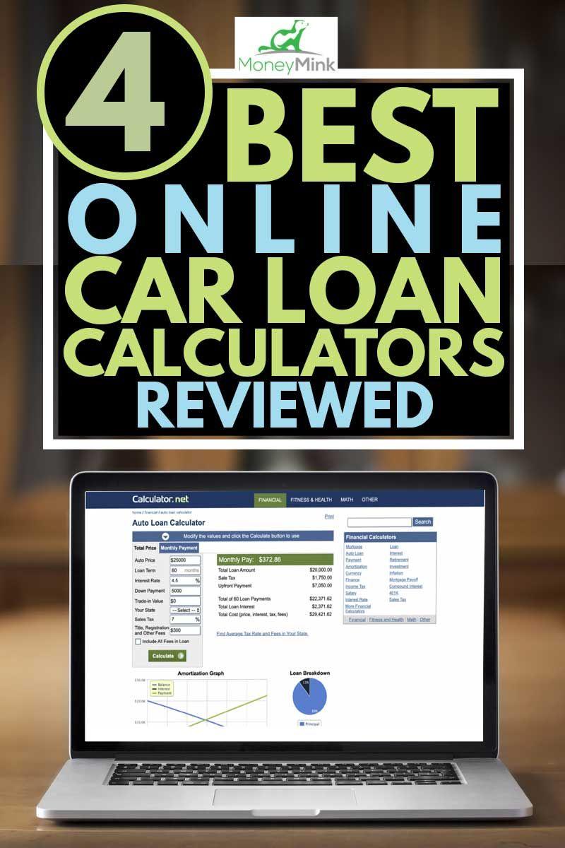 4 Best Online Car Loan Calculators Reviewed Moneymink Com In 2020 Car Loan Calculator Car Loans Paying Off Car Loan