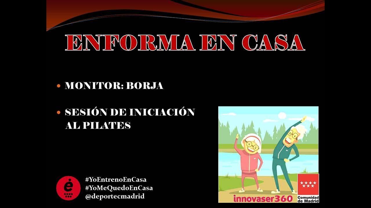 Enforma En Casa Sesión De Iniciación Y Acercamiento Al Pilates Iniciacion Al Yoga Yoga Pilates
