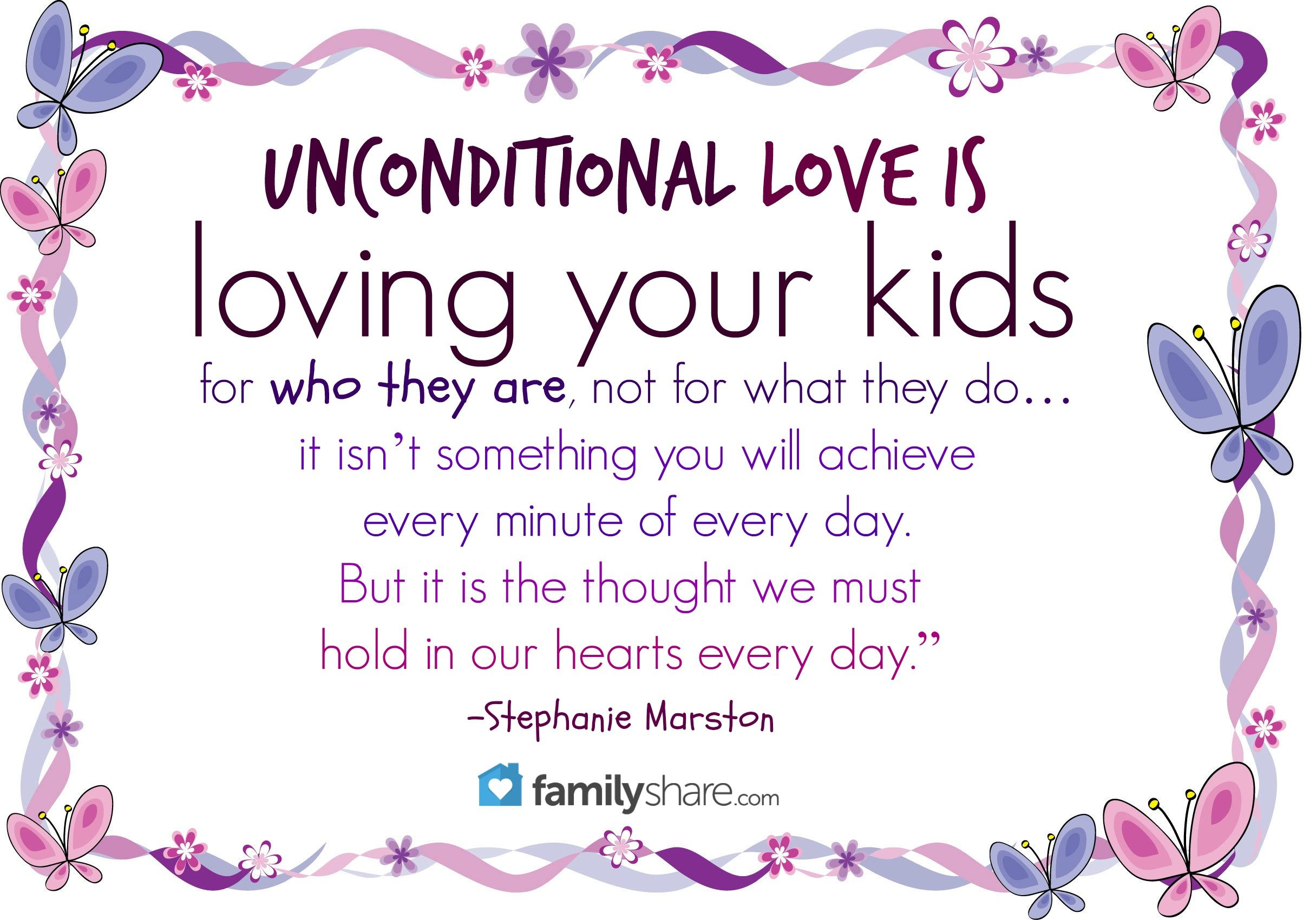 Unconditional Love Is Loving Your Kids For Who They Are Not For What They Do It Isn T Something You Will Achie Adoption Quotes Unconditional Love Mom Quotes