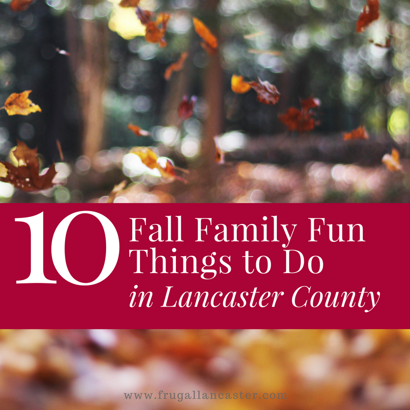 10 Fall Family Fun Things To Do In Lancaster County Frugal Lancaster Fall Family Fun Lancaster County Things To Do