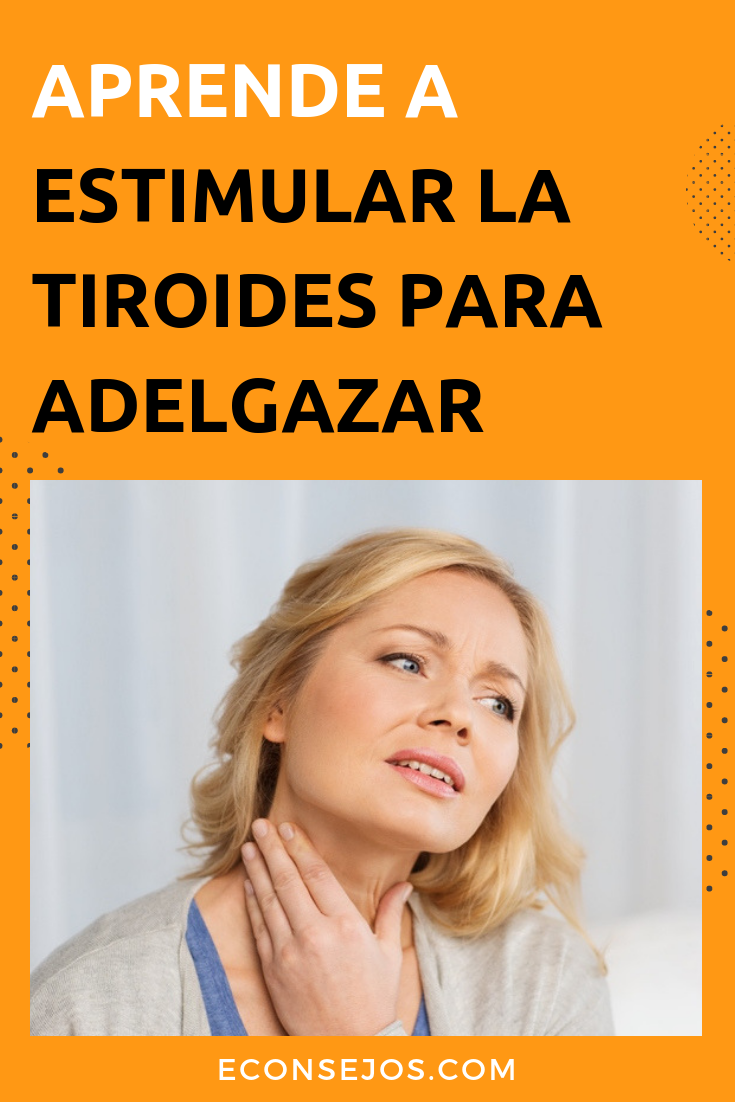 Como activar la tiroides para adelgazar