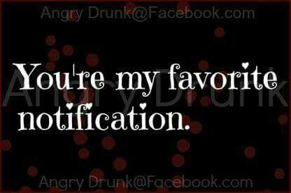 Youre My Favorite Notification Wuv Twu Wuv Pinterest Love