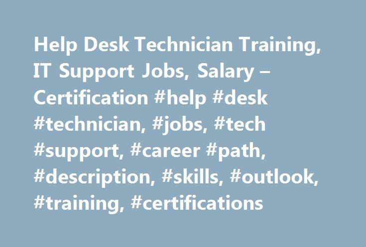 Help Desk Technician Training, IT Support Jobs, Salary ...