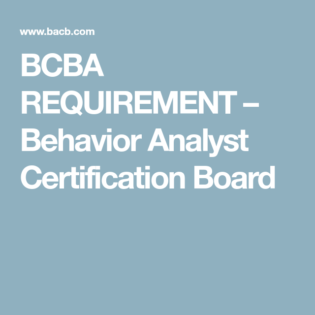 Bcba Requirement Behavior Analyst Certification Board School