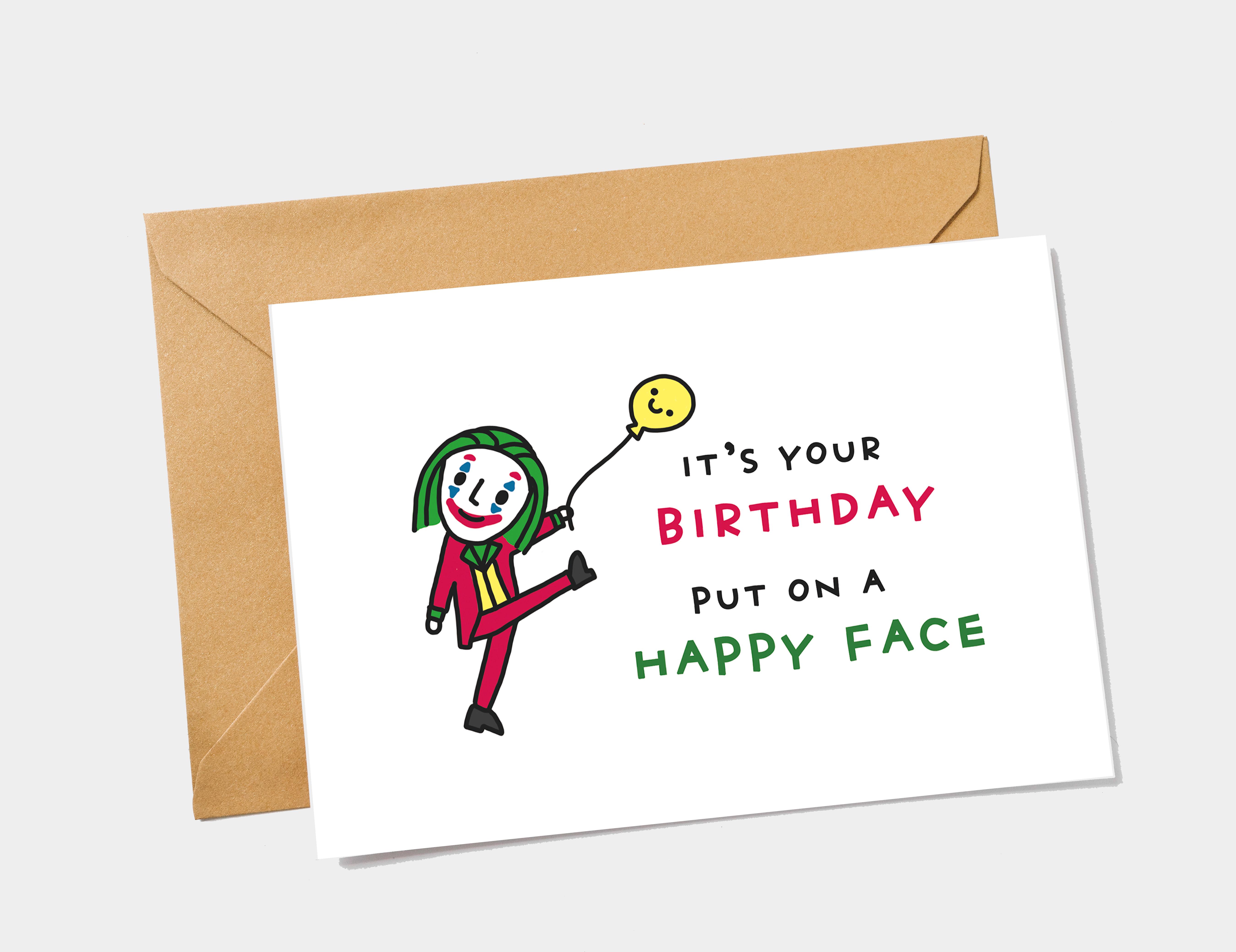 Joker Birthday Card Printable Joker Card Movie Joker 2019 Card Meme Put On A Happy Face Card Funny Birthday Card Digital Card Birthday Card Printable Funny Birthday Cards Funny Fathers Day Card