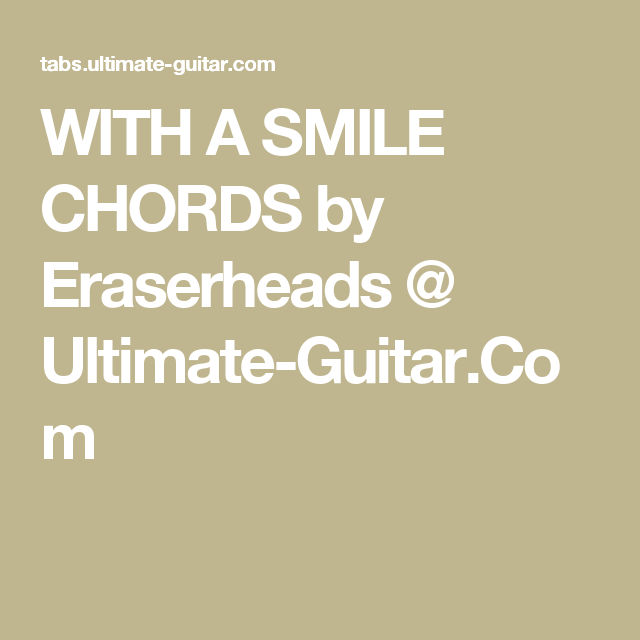 With A Smile Chords By Eraserheads Ultimate Guitar Chords
