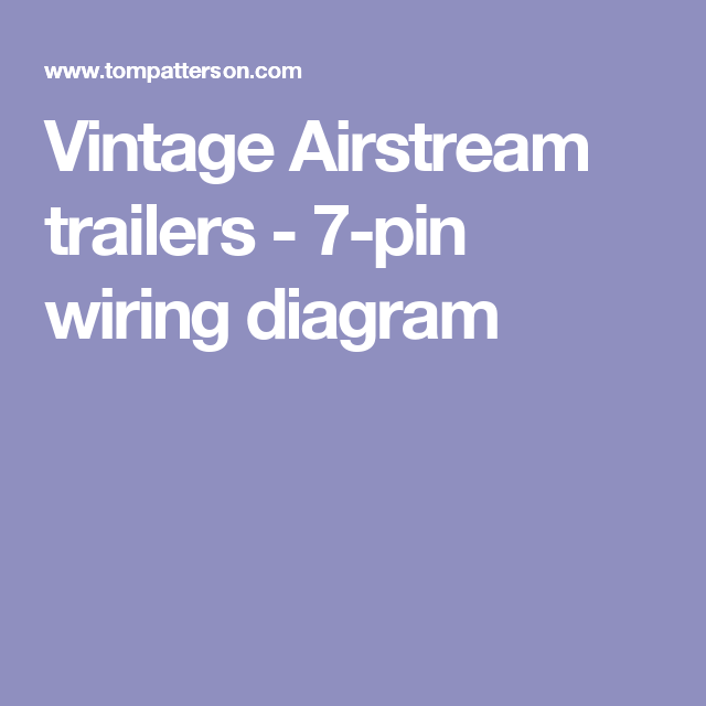 vintage airstream trailers 7 pin wiring diagram airstream rh pinterest com