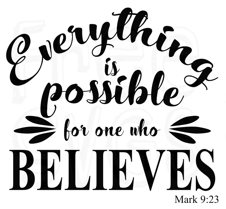 Everything Is Possible Mark 9 23 Bible Verse Free Svg File Svg
