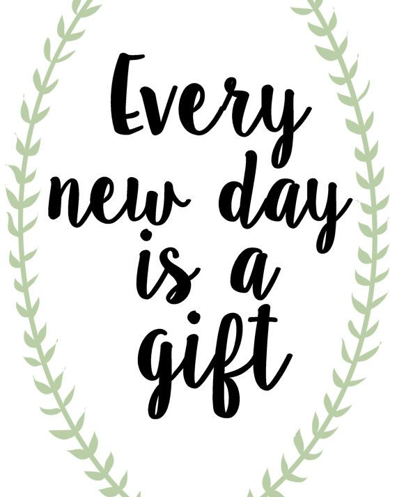 Every New Day Is A Gift Grow Pinterest Quotes Sayings And