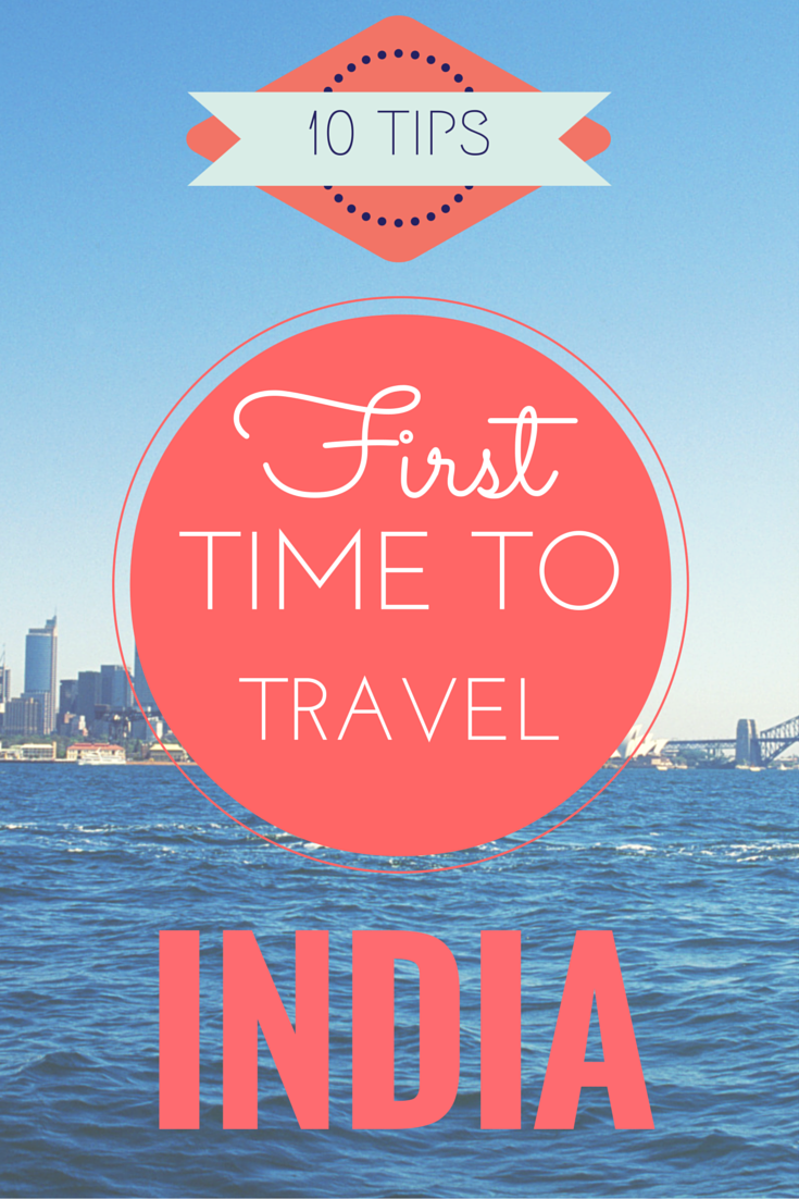 10 Tips for First Time Travel to India India travel