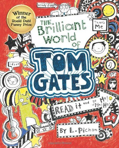The Brillian World Of Tom Gates By L Pichon Tom Gates Book Giveaways Wimpy Kid