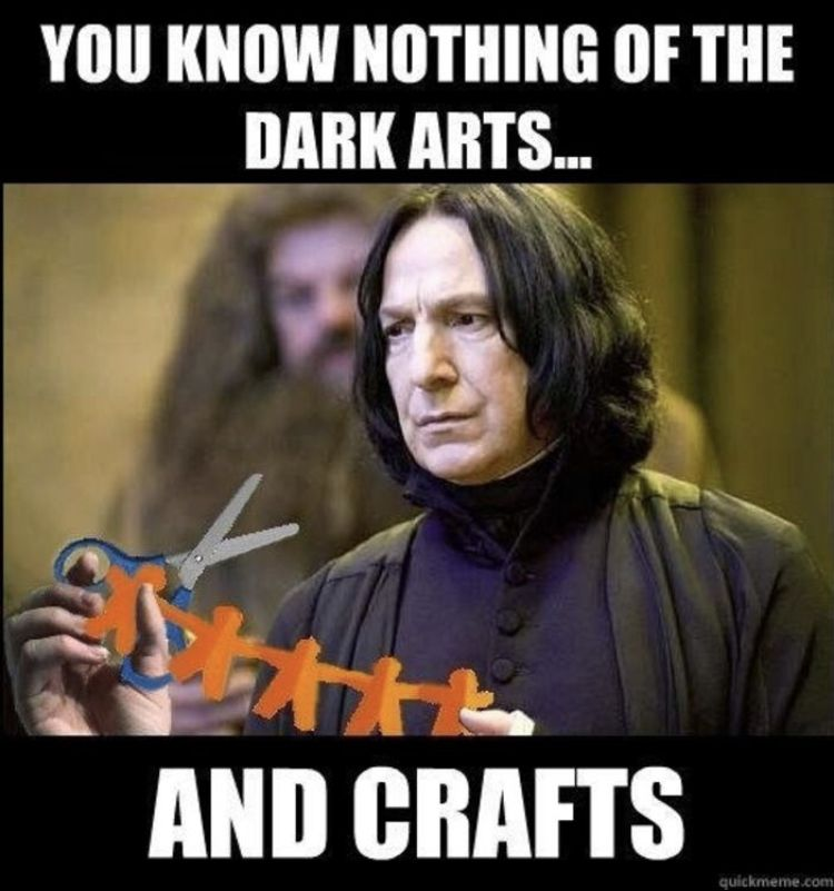 Dark Arts And Crafts Snape Harry Potter Harry Potter Memes Harry Potter Jokes