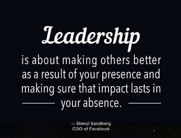 Leadership Quote Presence And Absence Making Others Better Influence