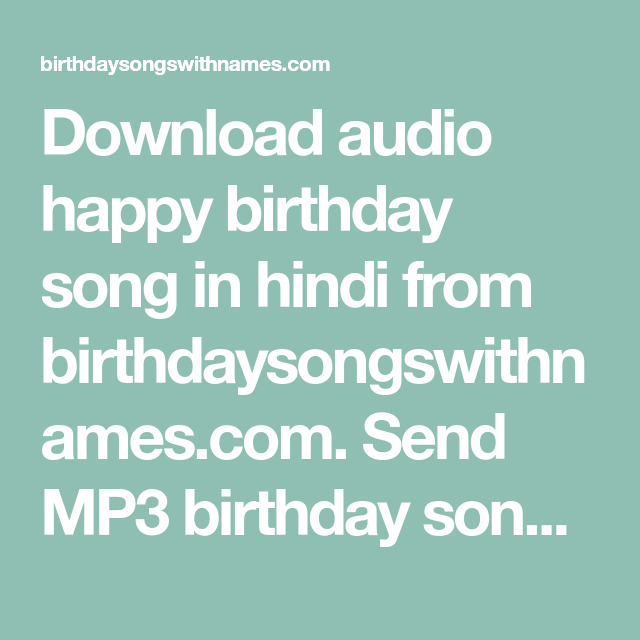 Download Audio Happy Birthday Song In Hindi From Birthdaysongswithnames Com Send Mp3 Birthday Son In 2020 Happy Birthday Song Birthday Songs Happy Birthday Song Audio