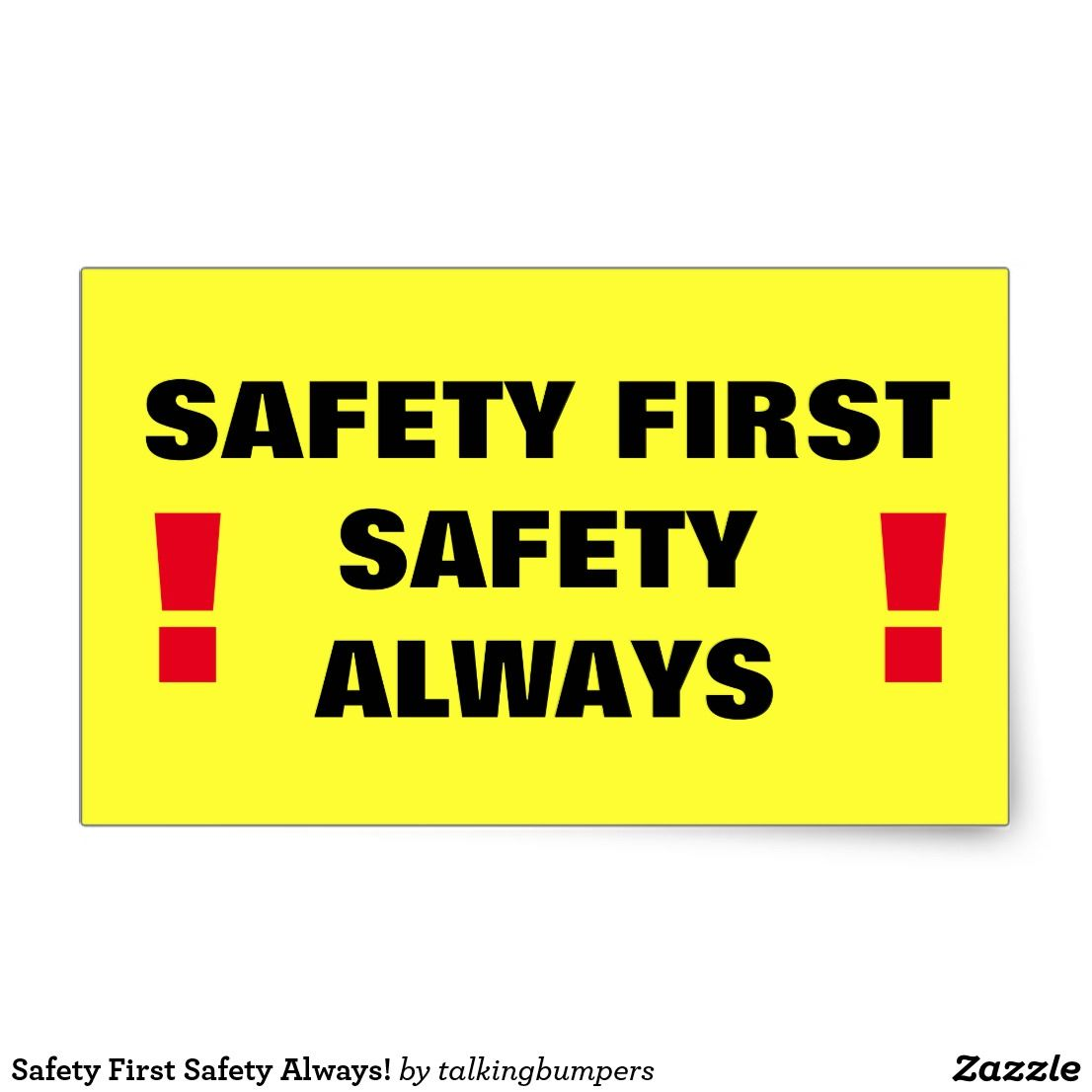 Safety First Safety Always! Rectangular Sticker | Zazzle ...