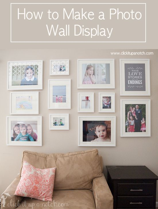 How To Make A Photo Wall Display Click It Up A Notch Photo Wall Display Photo Wall Decor Wall Display