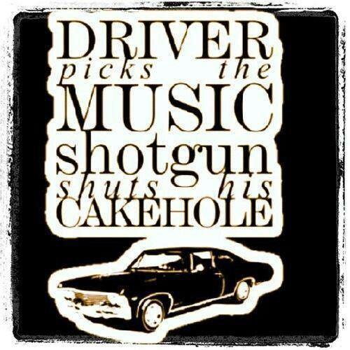 Supernatural Quotes: Driver picks the music, shotgun shuts