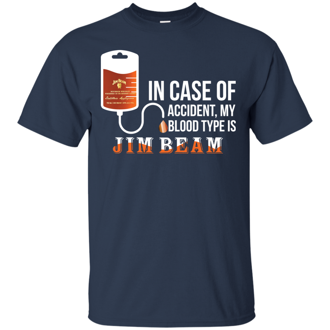 In Case Of Accident My Blood Type Is Jim Beam T Shirts